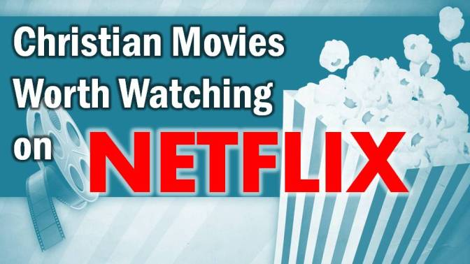 My Favorite Christian Videos Worth Watching Streaming on Netflix