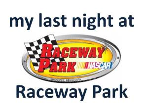 My Last Night at Raceway Park Shakopee MN